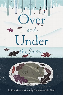Over and Under the Snow By Messner, Kate